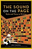 The Sound On The Page: Style And Voice In Writing