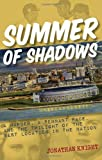 img - for Summer of Shadows: A Murder, A Pennant Race, and the Twilight of the Best Location in the Nation book / textbook / text book