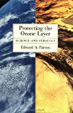 img - for Protecting the Ozone Layer: Science and Strategy (Environmental Science) book / textbook / text book