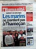 HUMANITE (L') [No 19634] du 07/11/2007 - QUE RESTE-T-IL DE LA REVOLUTION D'OCTOBRE 1917 - LES HISTORIENS FERRO - WERTH ET WOLIKOW - SARKOZY AU GULVINEC / LES MARINS NE MORDENT PAS A L'HAMECON - EUROPE / DES ETATS GENERAUX DU LOGEMENT - ETUDIANTS / FIEVRE CONTAGIEUSE DANS LES FACS - OPERATION USINE MORTE A BORDEAUX - GILLES BLANCHARD / ENTRETIEN...