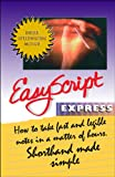 img - for EasyScript Express How to Take Fast and Legible Notes in a Matter of Hours book / textbook / text book