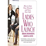 Ladies Who Launch: Embracing Entrepreneurship & Creativity as a Lifestyle ~ Victoria Colligan