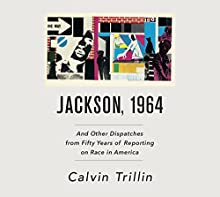 Jackson, 1964: And Other Dispatches from Fifty Years of Reporting on Race in America Audiobook by Calvin Trillin Narrated by Robert Fass, Calvin Trillin - introduction