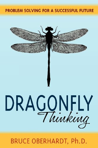 Dragonfly Thinking Problem Solving for a Successful Future098484130X