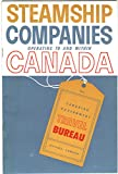 img - for Steamship Companies Operating To and Within Canada book / textbook / text book