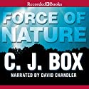 Force of Nature: A Joe Pickett Novel, Book 12 Audiobook by C. J. Box Narrated by David Chandler