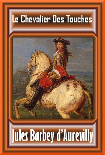 Jules Barbey d'Aurevilly - Le Chevalier Des Touches SUIVI de L'Ensorcelée (French Edition)