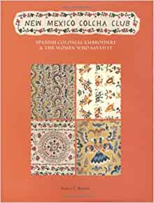 New Mexico Colcha Club: Spanish Colonial Embroidery & the Women Who