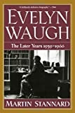 img - for Evelyn Waugh: The Later Years 1939-1966 (Vol. 2) book / textbook / text book