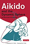 img - for Aikido and the Dynamic Sphere: An Illustrated Introduction book / textbook / text book