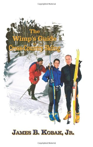The Wimp's Guide to Cross-Country Skiing