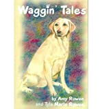 img - for [ [ [ Waggin' Tales [ WAGGIN' TALES ] By Rowen, Amy ( Author )Jun-01-2004 Paperback book / textbook / text book