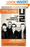 We Get to Carry Each Other: The Gospel according to U2 (Gospel According to...)