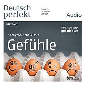 Deutsch perfekt Audio - Gefühle. 03/2016 Hörbuch