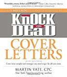img - for Knock 'em Dead Cover Letters: Cover letter samples and strategies you need to get the job you want (Cover Letters That Knock 'em Dead) book / textbook / text book