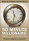 img - for 90 MInute Millionnaire - Total Life Makeover book / textbook / text book