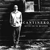 Cantinero - Better For The Metaphor