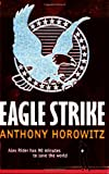 Anthony Horowitz Eagle Strike (Alex Rider)