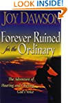 Forever Ruined for the Ordinary: The...
