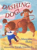 Dashing Dog! (0060004568) by Mahy, Margaret