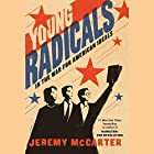 Young Radicals: In the War for American Ideals Hörbuch von Jeremy McCarter Gesprochen von: Jeremy McCarter