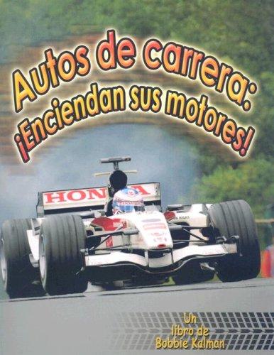 Autos de Carrera: Enciendan Sus Motores! (Vehiculos En Accion)