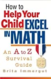 img - for How to Help Your Child Excel in Math by Brita Immergut (2001-05-01) book / textbook / text book