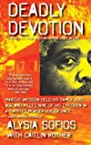 img - for Deadly Devotion by Sofios, Alysia, Rother, Caitlin (2014) Paperback book / textbook / text book