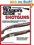 Gun Trader's Guide to Shotguns: A Com...