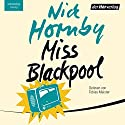 Miss Blackpool Hörbuch von Nick Hornby Gesprochen von: Tobias Meister