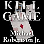 Kill Game | Michael Robertson Jr