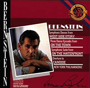 Bernstein: West Side Story- Symphonic Dances / Candide- Overture / On the Town- 3 Dance Episodes / On the Waterfront- Orchestral Suite