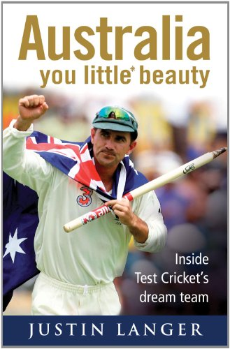 Australia You Little* Beauty: Inside Test Cricket's Dream Team