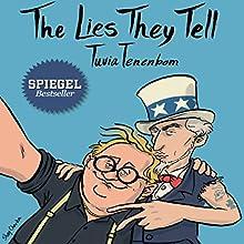 The Lies They Tell Audiobook by Tuvia Tenenbom Narrated by Shlomo Zacks