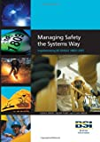 img - for Managing Safety the Systems Way: Implementing BS OHSAS 18001:2007 book / textbook / text book