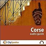 Corse (Audio Guide CitySpeaker) | Marlène Duroux,Olivier Maisonneuve