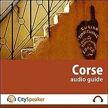 Corse (Audio Guide CitySpeaker) | Livre audio Auteur(s) : Marlène Duroux, Olivier Maisonneuve Narrateur(s) : Marlène Duroux