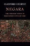Negara: The Theatre State In Nineteenth-Century Bali (0691007780) by Geertz, Clifford
