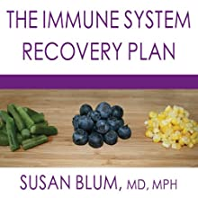 The Immune System Recovery Plan: A Doctor's 4-Step Program to Treat Autoimmune Disease (       UNABRIDGED) by Susan Blum Narrated by Laural Merlington