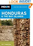 Moon Honduras & the Bay Islands (Moon...