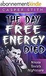The Day Free Energy Died: Nikola Tesl...