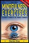 Mindfulness: Mindfulness Exercises -...