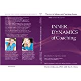 The Art & Science of Coaching: Inner Dynamics of Coaching (English Edition)
