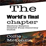 The World's Final Chapter: Mystery Babylon Disaster Final Discovery Unfold | Collie Mckenzie