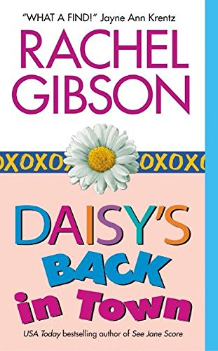 [(Daisys Back in Town)] [, by (author) Rachel Gibson] published on (April, 2004), by Rachel Gibson