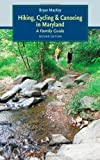 img - for Hiking, Cycling, and Canoeing in Maryland: A Family Guide 2nd edition by MacKay, Bryan (2008) Paperback book / textbook / text book