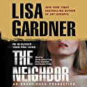 The Neighbor: A Detective D. D. Warren Novel Audiobook by Lisa Gardner Narrated by Emily Janice Card, Kirby Heyborne, Kirsten Potter
