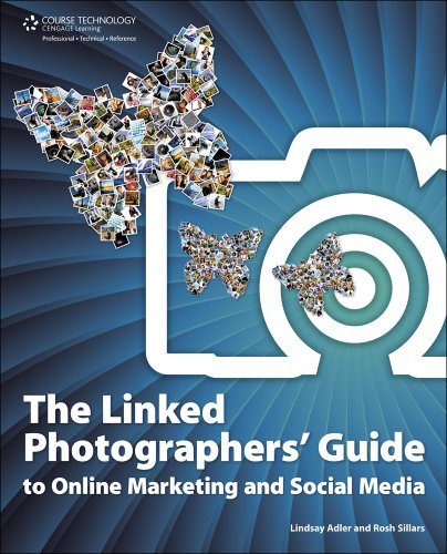 The Linked Photographers' Guide to Online Marketing and Social Media, 1st Edition
