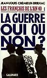 Les Français de l'an 40, tome 1 : La guerre oui ou non ? par Crémieux-Brilhac