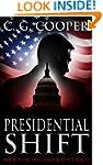 Presidential Shift: A Political Thril...